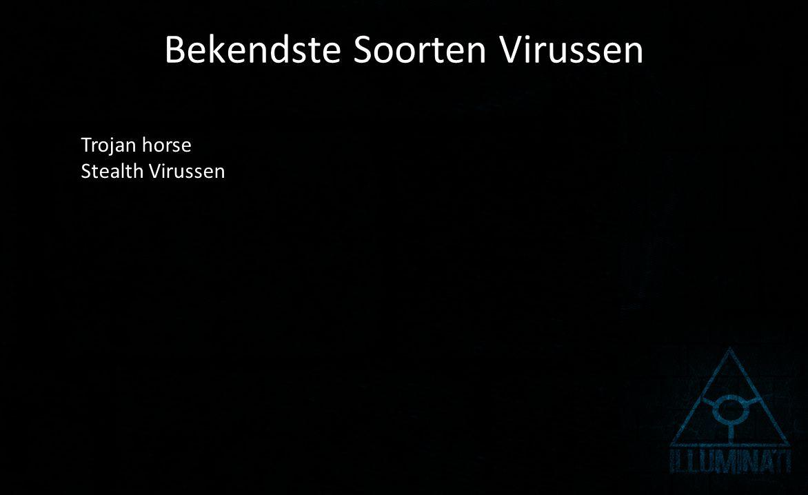 Bekendste Soorten Virussen Trojan horse Stealth Virussen