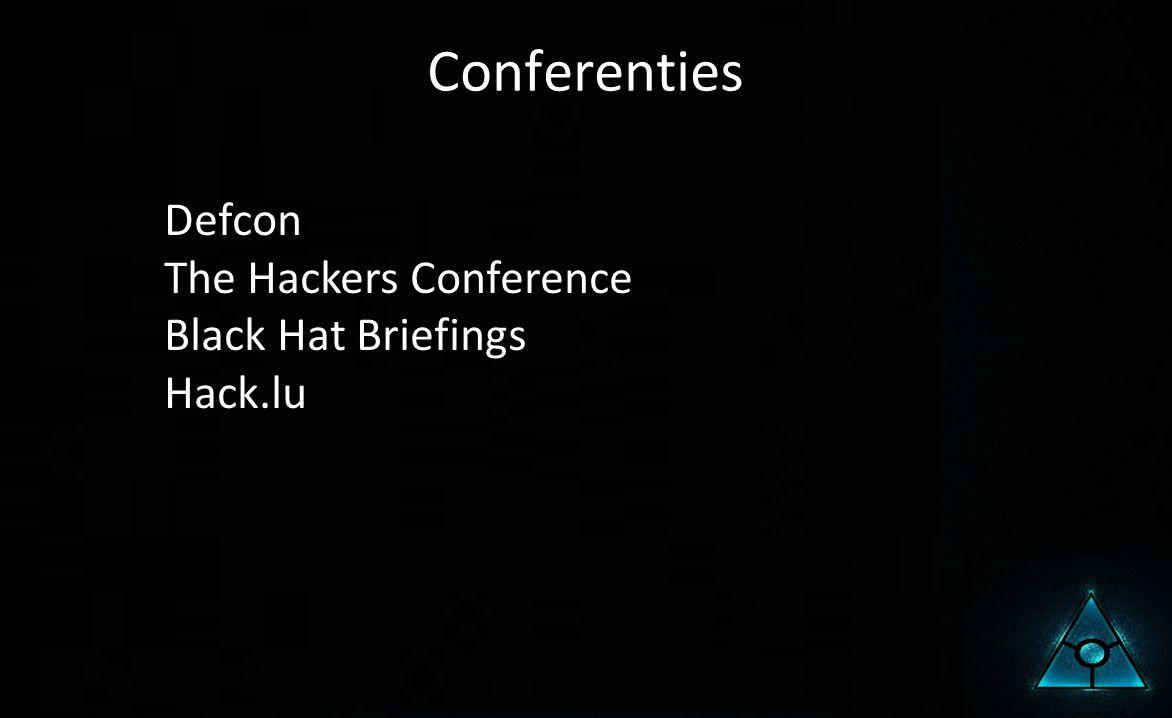 Conferenties Defcon The Hackers Conference Black Hat Briefings Hack.lu