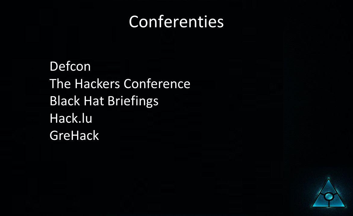Conferenties Defcon The Hackers Conference Black Hat Briefings Hack.lu GreHack