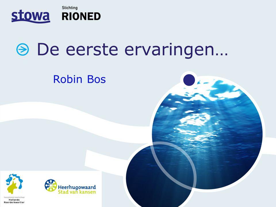 De eerste ervaringen… Robin Bos