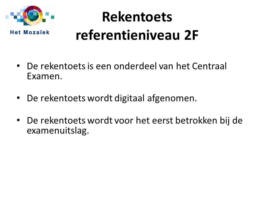 Rekentoets referentieniveau 2F De rekentoets is een onderdeel van het Centraal Examen. De rekentoets wordt digitaal afgenomen. De rekentoets wordt voo