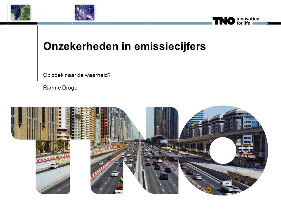 Onzekerheden in emissiecijfers Op zoek naar de waarheid Rianne Dröge