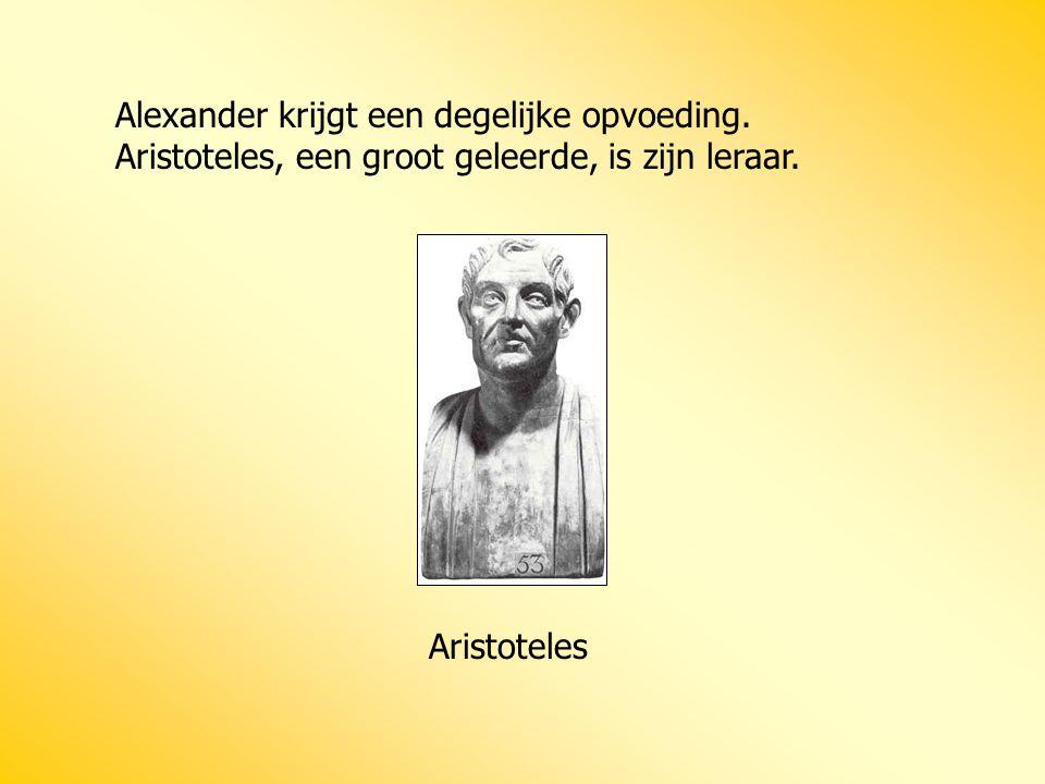 Alexander krijgt een degelijke opvoeding. Aristoteles, een groot geleerde, is zijn leraar. Aristoteles