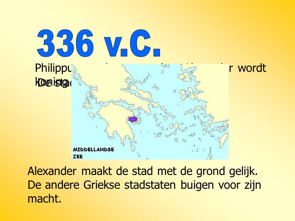 Philippus wordt vermoord en Alexander wordt koning van Macedonië. De stad Thebe komt in opstand. Alexander maakt de stad met de grond gelijk. De ander