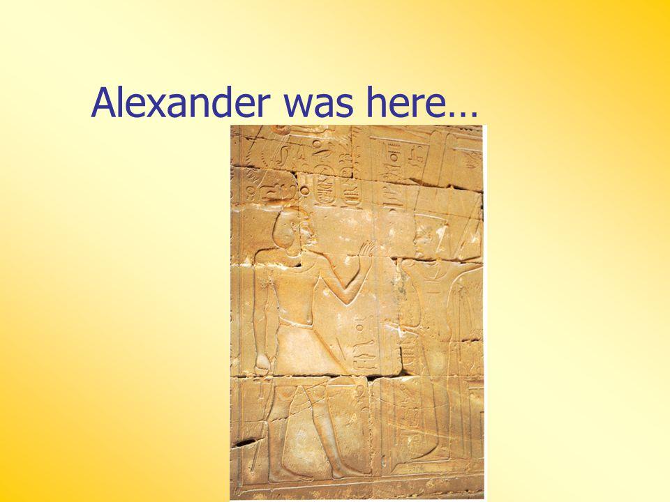 Alexander was here…