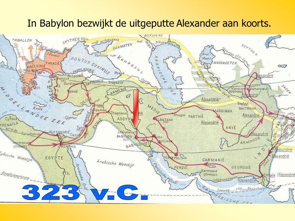In Babylon bezwijkt de uitgeputte Alexander aan koorts.
