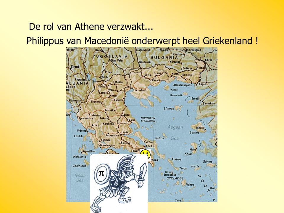 De rol van Athene verzwakt... Philippus van Macedonië onderwerpt heel Griekenland !