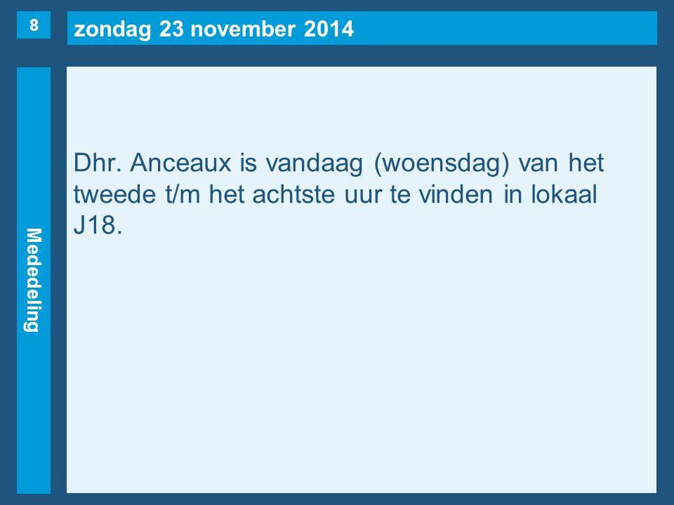 zondag 23 november 2014 Mededeling Dhr.