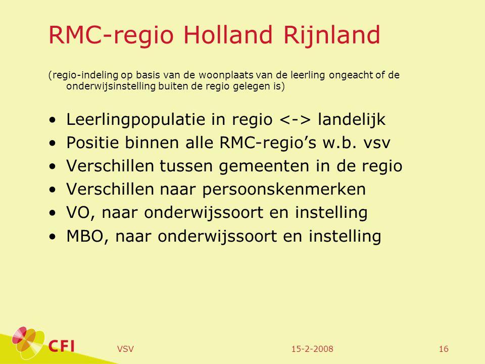 15-2-2008VSV16 RMC-regio Holland Rijnland (regio-indeling op basis van de woonplaats van de leerling ongeacht of de onderwijsinstelling buiten de regio gelegen is) Leerlingpopulatie in regio landelijk Positie binnen alle RMC-regio's w.b.