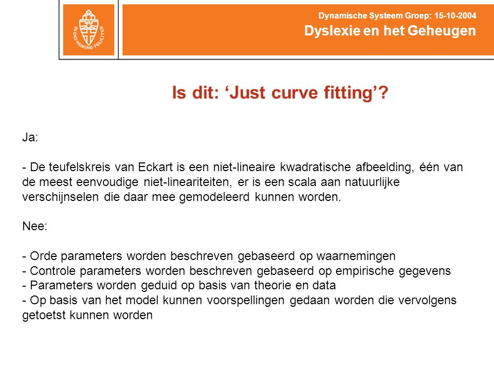 Is dit: 'Just curve fitting'.