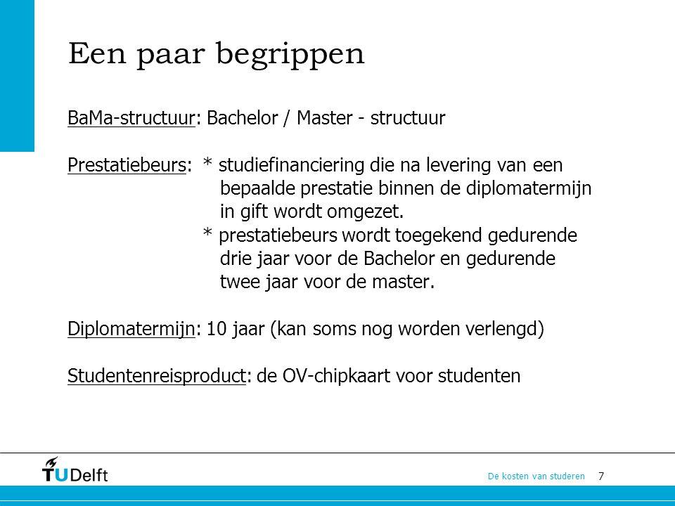 7 De kosten van studeren Een paar begrippen BaMa-structuur: Bachelor / Master - structuur Prestatiebeurs: * studiefinanciering die na levering van een