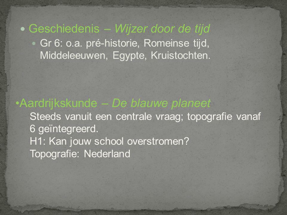 Geschiedenis – Wijzer door de tijd Gr 6: o.a.