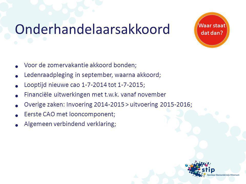Onderhandelaarsakkoord Voor de zomervakantie akkoord bonden; Ledenraadpleging in september, waarna akkoord; Looptijd nieuwe cao 1-7-2014 tot 1-7-2015;