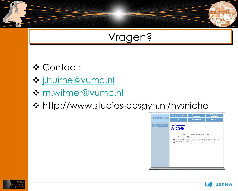 Vragen?  Contact:  j.huirne@vumc.nl j.huirne@vumc.nl  m.witmer@vumc.nl m.witmer@vumc.nl  http://www.studies-obsgyn.nl/hysniche