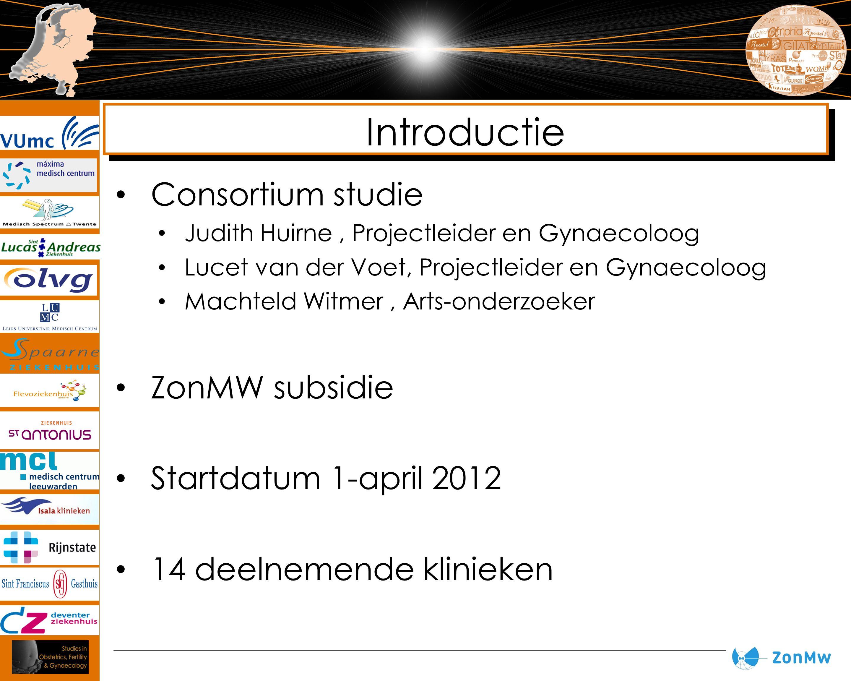 Introductie Consortium studie Judith Huirne, Projectleider en Gynaecoloog Lucet van der Voet, Projectleider en Gynaecoloog Machteld Witmer, Arts-onder