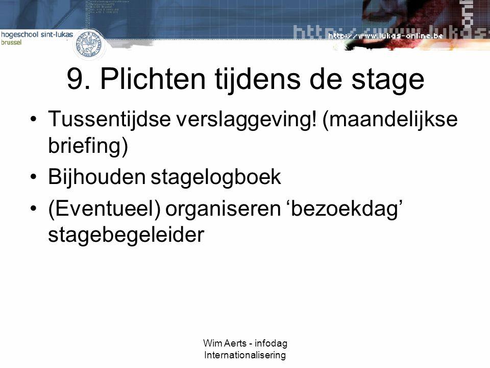 Wim Aerts - infodag Internationalisering 9. Plichten tijdens de stage Tussentijdse verslaggeving.