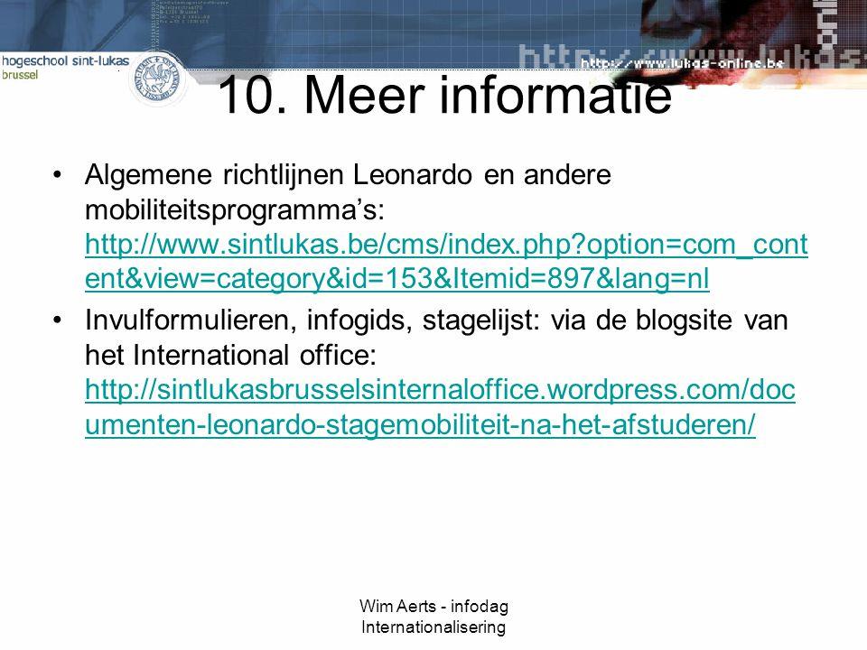 10. Meer informatie Algemene richtlijnen Leonardo en andere mobiliteitsprogramma's: http://www.sintlukas.be/cms/index.php?option=com_cont ent&view=cat