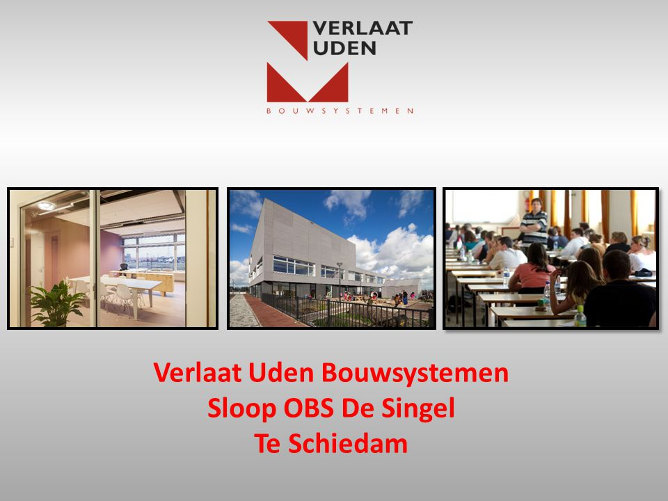 Verlaat Uden Bouwsystemen Sloop OBS De Singel Te Schiedam