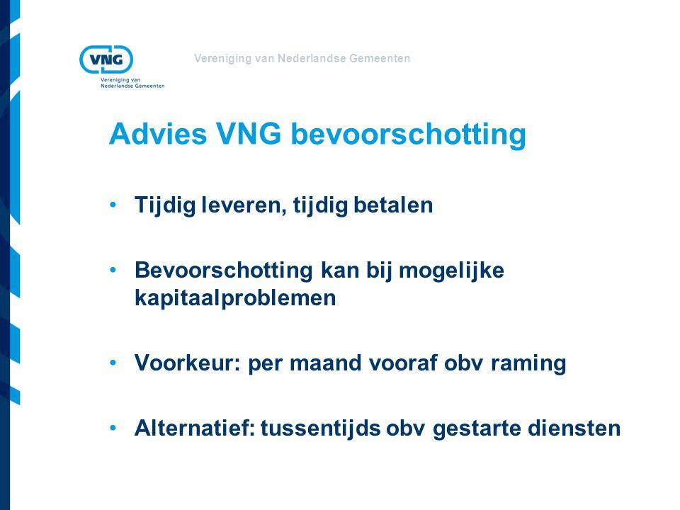 Vereniging van Nederlandse Gemeenten Advies VNG bevoorschotting Tijdig leveren, tijdig betalen Bevoorschotting kan bij mogelijke kapitaalproblemen Voo