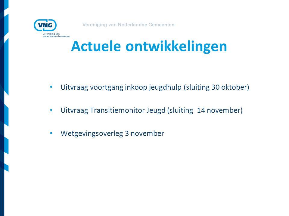 Vereniging van Nederlandse Gemeenten Actuele ontwikkelingen Uitvraag voortgang inkoop jeugdhulp (sluiting 30 oktober) Uitvraag Transitiemonitor Jeugd