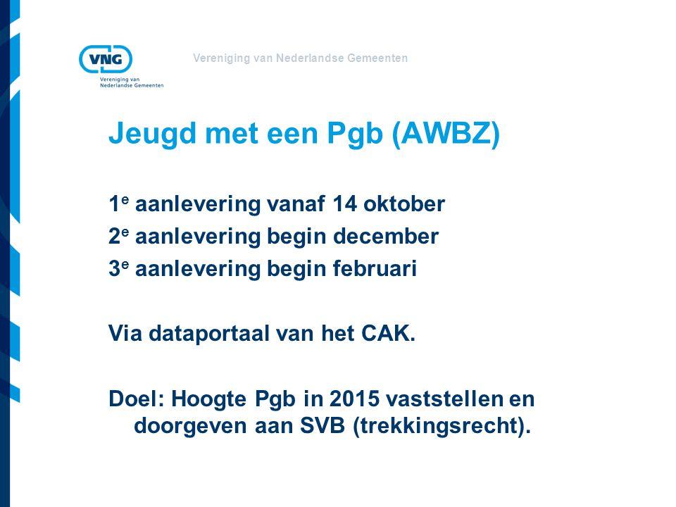 Vereniging van Nederlandse Gemeenten Jeugd met een Pgb (AWBZ) 1 e aanlevering vanaf 14 oktober 2 e aanlevering begin december 3 e aanlevering begin februari Via dataportaal van het CAK.