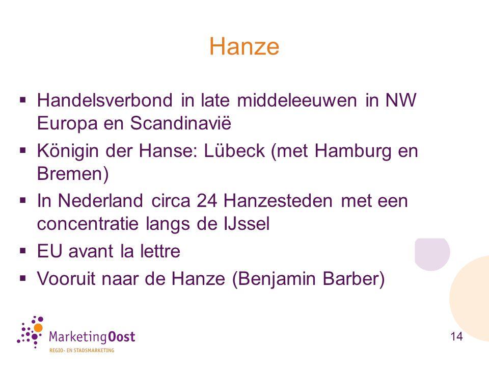  Handelsverbond in late middeleeuwen in NW Europa en Scandinavië  Königin der Hanse: Lübeck (met Hamburg en Bremen)  In Nederland circa 24 Hanzeste