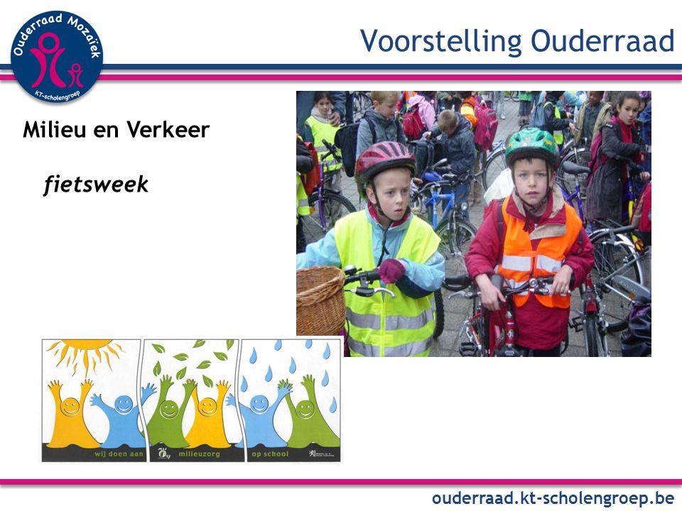 Voorstelling Ouderraad ouderraad.kt-scholengroep.be Milieu en Verkeer fietsweek