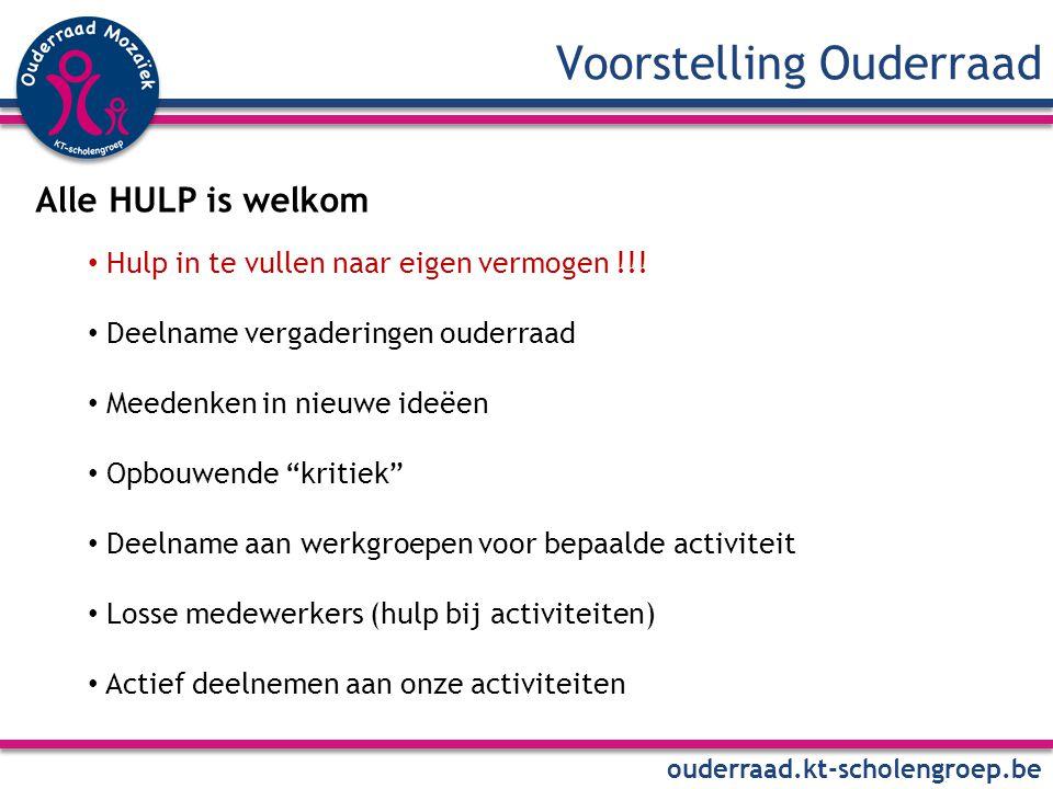 Voorstelling Ouderraad ouderraad.kt-scholengroep.be Alle HULP is welkom Hulp in te vullen naar eigen vermogen !!.