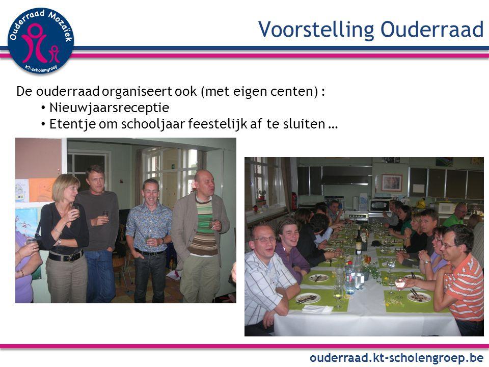 Voorstelling Ouderraad ouderraad.kt-scholengroep.be De ouderraad organiseert ook (met eigen centen) : Nieuwjaarsreceptie Etentje om schooljaar feestelijk af te sluiten …
