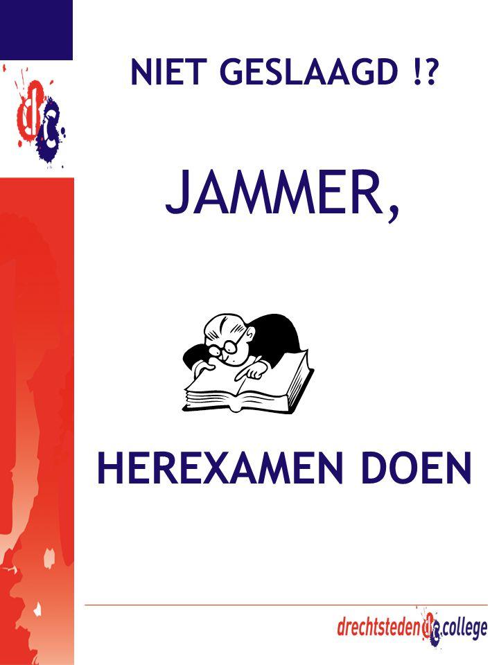 NIET GESLAAGD !? JAMMER, HEREXAMEN DOEN