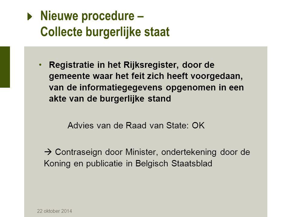 Nieuwe procedure – Collecte burgerlijke staat Registratie in het Rijksregister, door de gemeente waar het feit zich heeft voorgedaan, van de informati