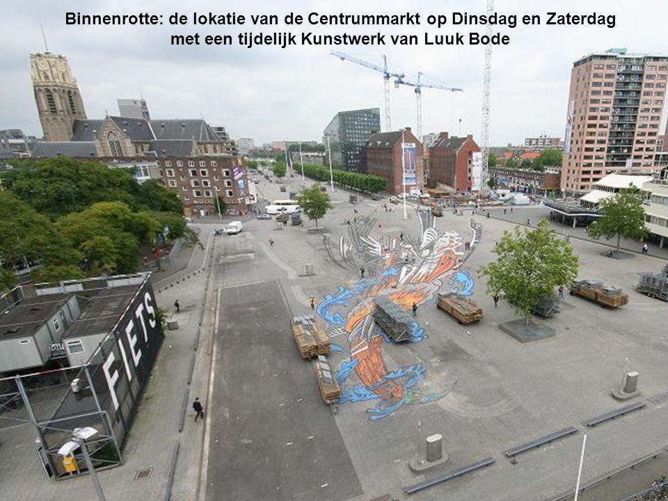Binnenrotte: de lokatie van de Centrummarkt op Dinsdag en Zaterdag met een tijdelijk Kunstwerk van Luuk Bode