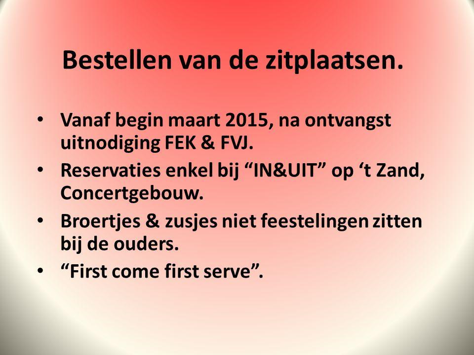 Bestellen van de zitplaatsen.Vanaf begin maart 2015, na ontvangst uitnodiging FEK & FVJ.