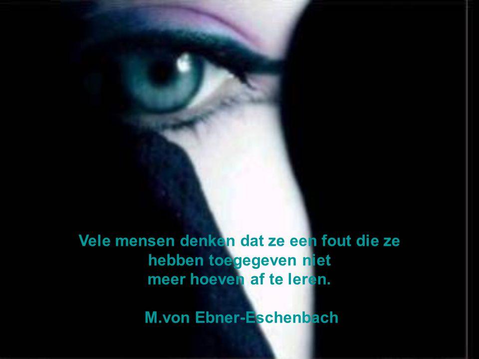 De Meester zei: Alleen de allerwijsten en de allerdwaasten veranderen nooit van mening.' Confucius
