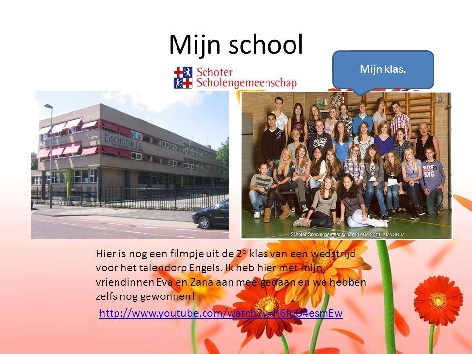 Mijn school Hier is nog een filmpje uit de 2 e klas van een wedstrijd voor het talendorp Engels. Ik heb hier met mijn vriendinnen Eva en Zana aan mee