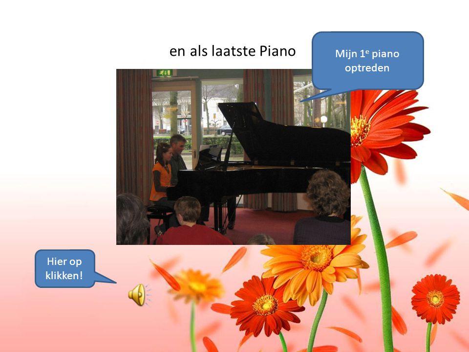 en als laatste Piano Mijn 1 e piano optreden Hier op klikken!
