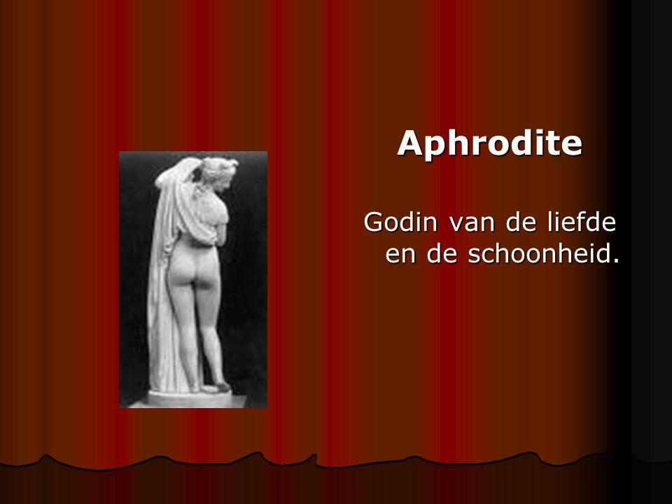 Aphrodite Godin van de liefde en de schoonheid.