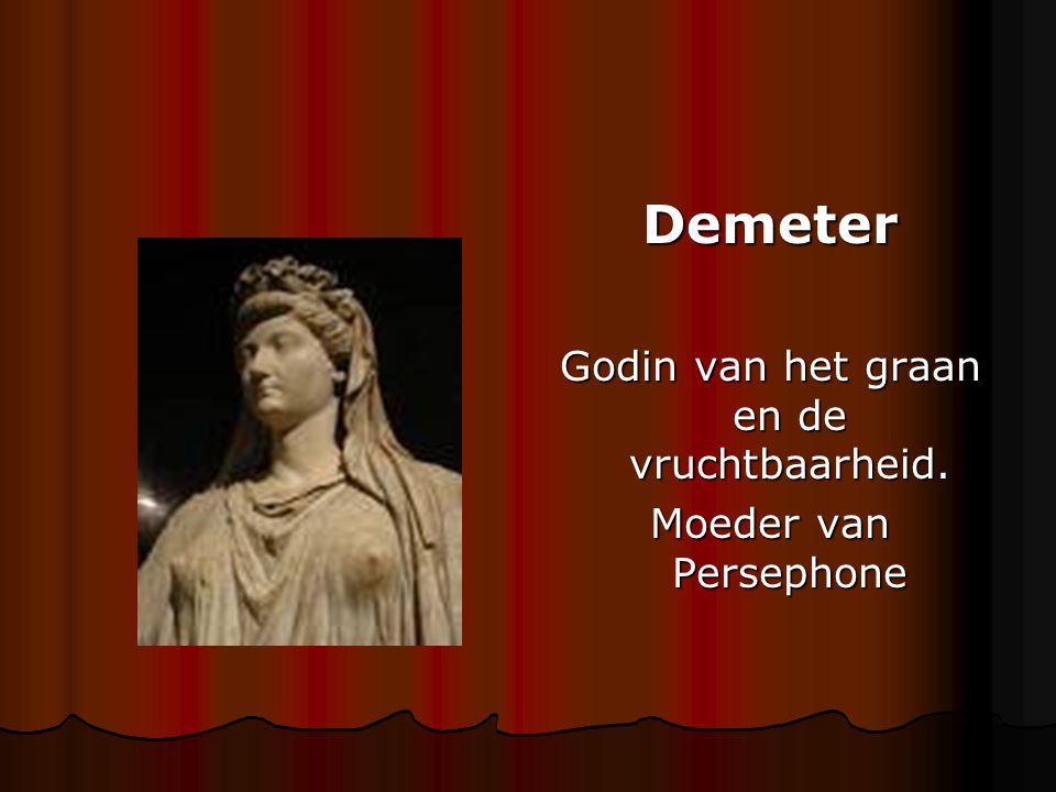 Demeter Godin van het graan en de vruchtbaarheid. Moeder van Persephone