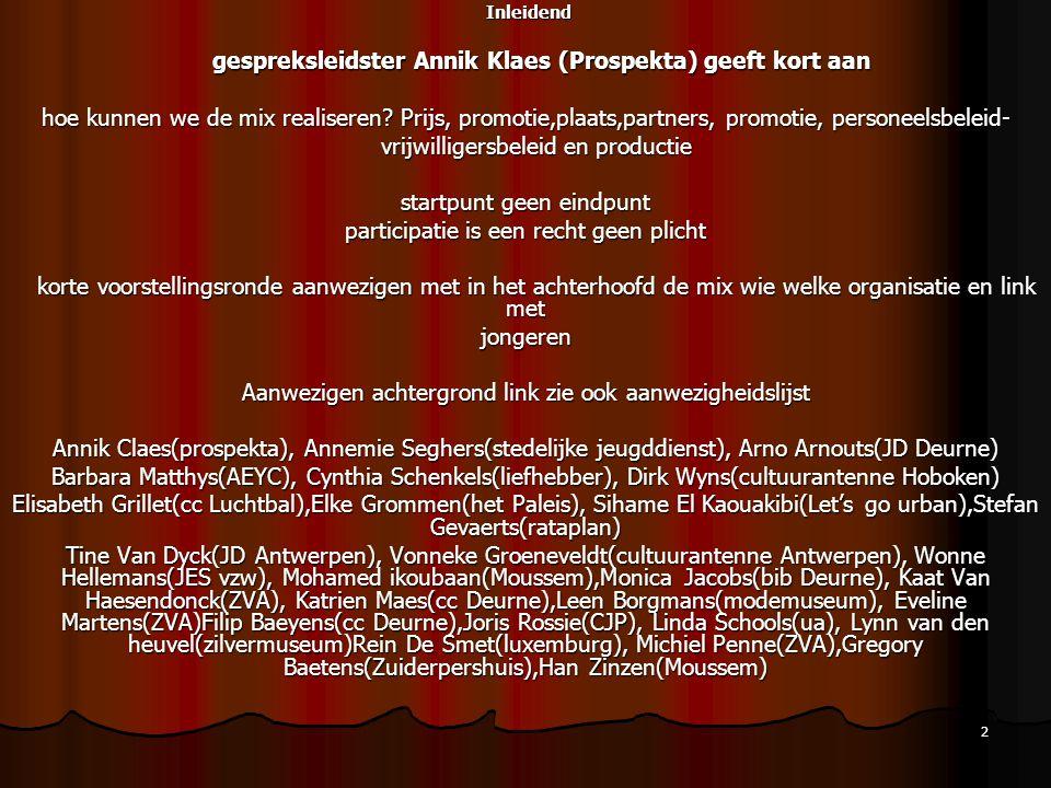2 Inleidend gespreksleidster Annik Klaes (Prospekta) geeft kort aan hoe kunnen we de mix realiseren.
