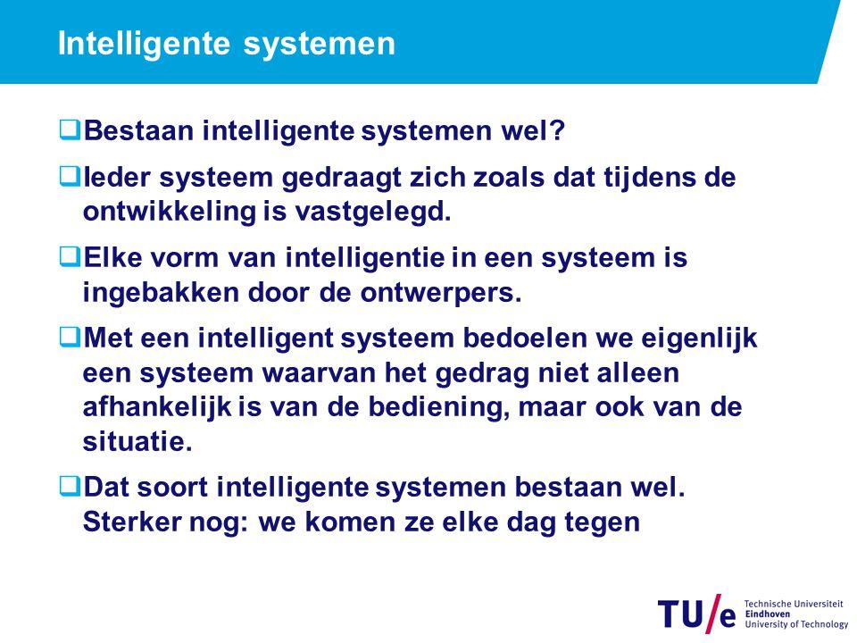 Intelligente systemen  Bestaan intelligente systemen wel.
