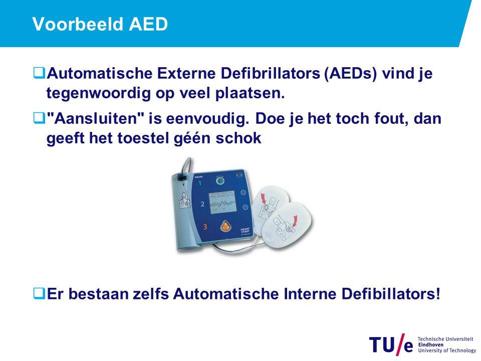 Voorbeeld AED  Automatische Externe Defibrillators (AEDs) vind je tegenwoordig op veel plaatsen.