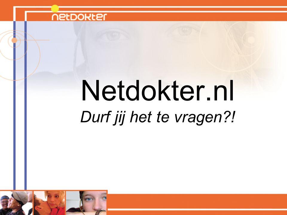 Netdokter.nl Durf jij het te vragen?!