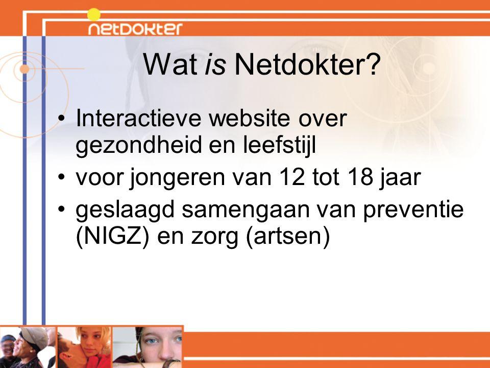 Wat is Netdokter? Interactieve website over gezondheid en leefstijl voor jongeren van 12 tot 18 jaar geslaagd samengaan van preventie (NIGZ) en zorg (