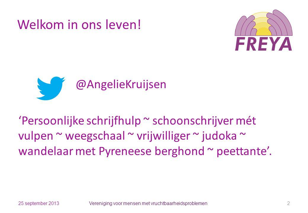 Welkom in ons leven! Vereniging voor mensen met vruchtbaarheidsproblemen 2 @AngelieKruijsen 'Persoonlijke schrijfhulp ~ schoonschrijver mét vulpen ~ w
