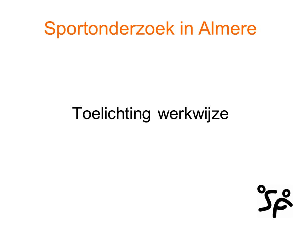 Sportonderzoek in Almere Toelichting werkwijze