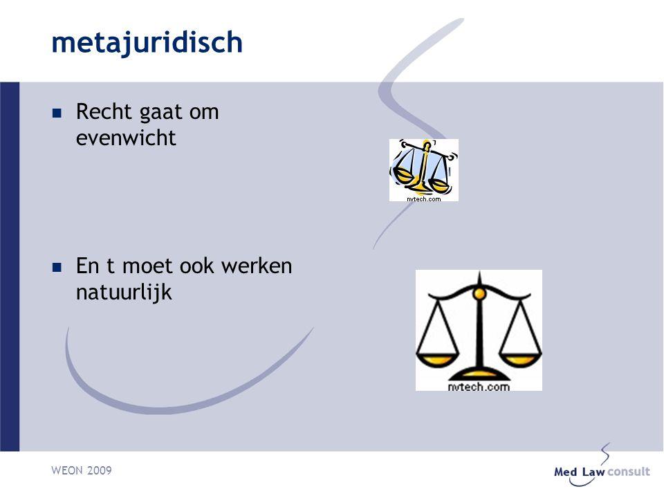 WEON 2009 metajuridisch Recht gaat om evenwicht En t moet ook werken natuurlijk