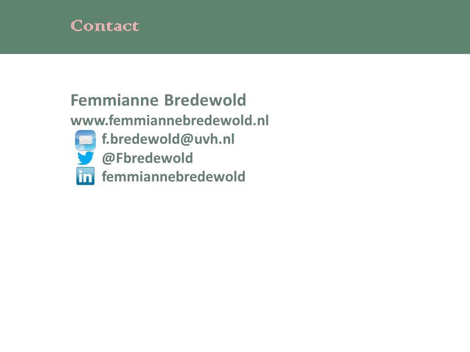 Contact Femmianne Bredewold www.femmiannebredewold.nl f.bredewold@uvh.nl @Fbredewold femmiannebredewold