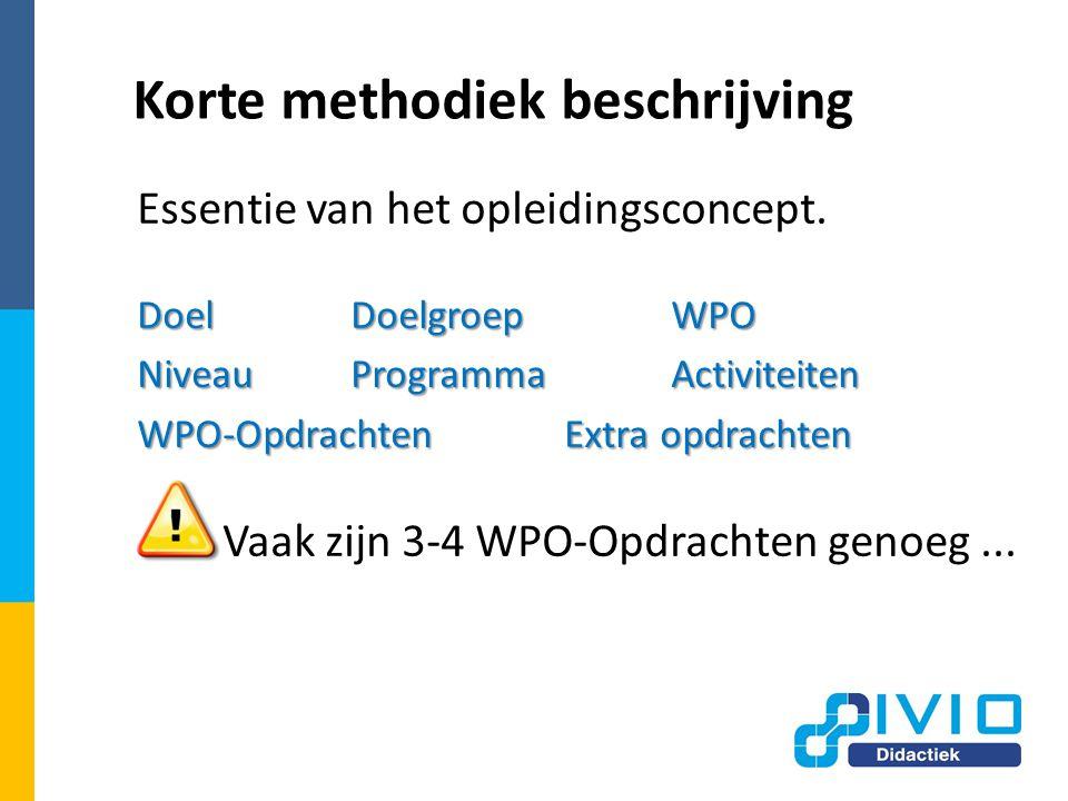Korte methodiek beschrijving Essentie van het opleidingsconcept.