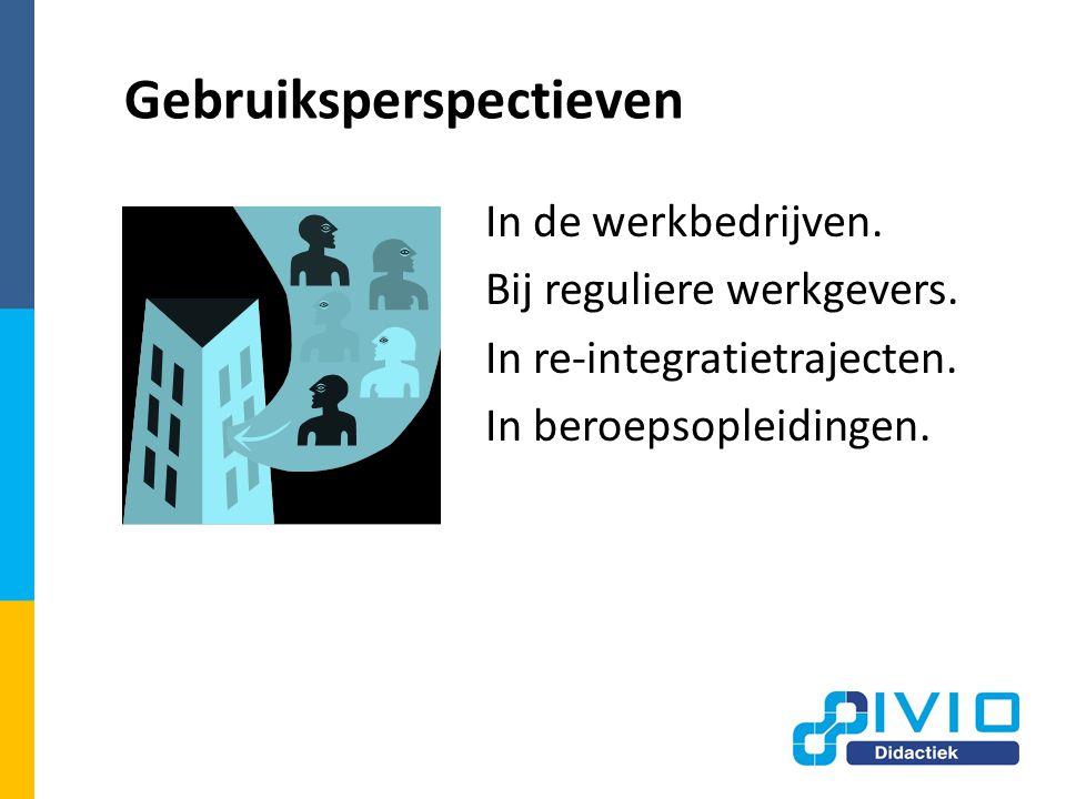 Gebruiksperspectieven In de werkbedrijven.Bij reguliere werkgevers.