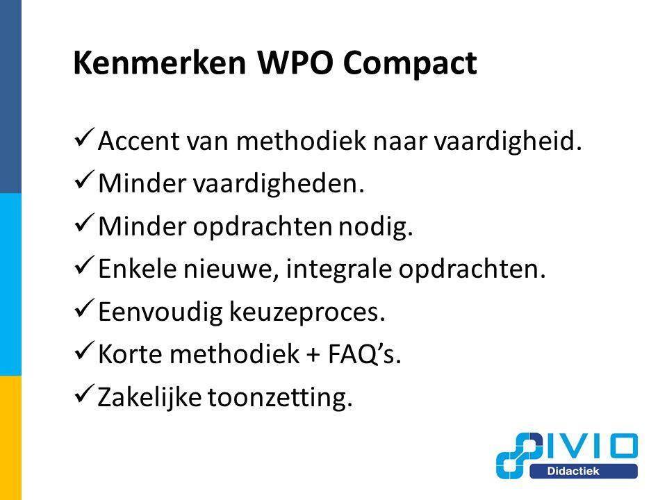 Pragmatische aanpak Accent van methodiek naar vaardigheid.